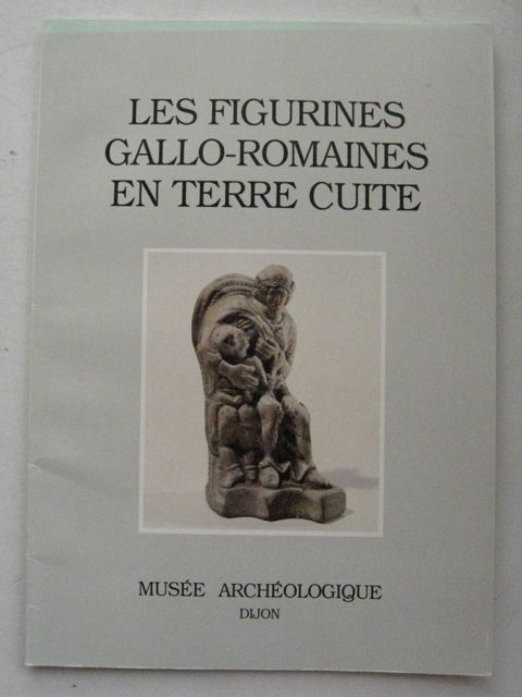 Image for Les figurines gallo-romaines en terre cuite + Planches (2 vols) :Musee Archeologique 20 Avril-2 septembre 1985