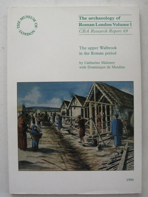 Image for The Upper Walbrook Valley in the Roman Period :The Archaeology of Roman London Vol. 1, Research Report 69