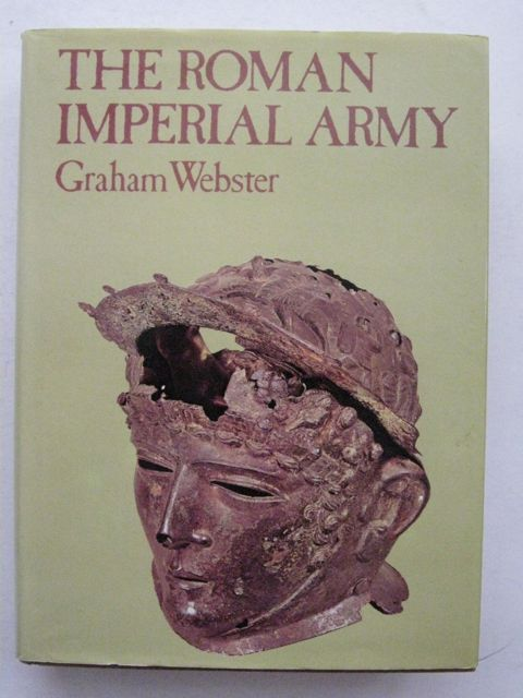 Image for THE ROMAN IMPERIAL ARMY  :of the First & Second Centuries AD