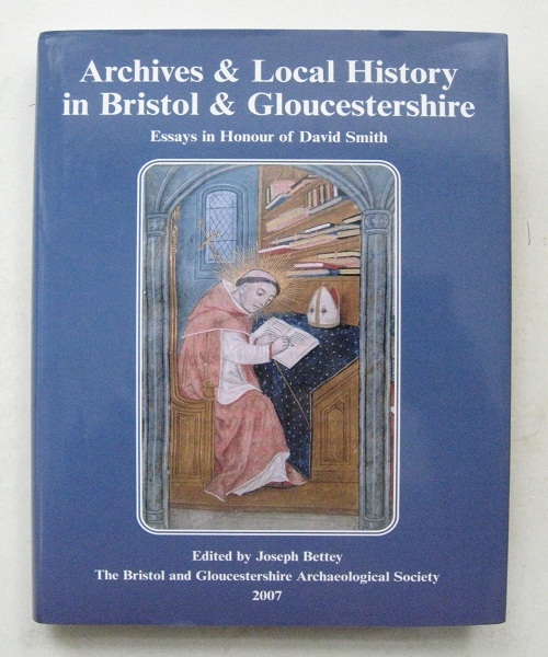 Image for Archives and Local History in Bristol & Gloucestershire, :Essays in Honour of David Smith