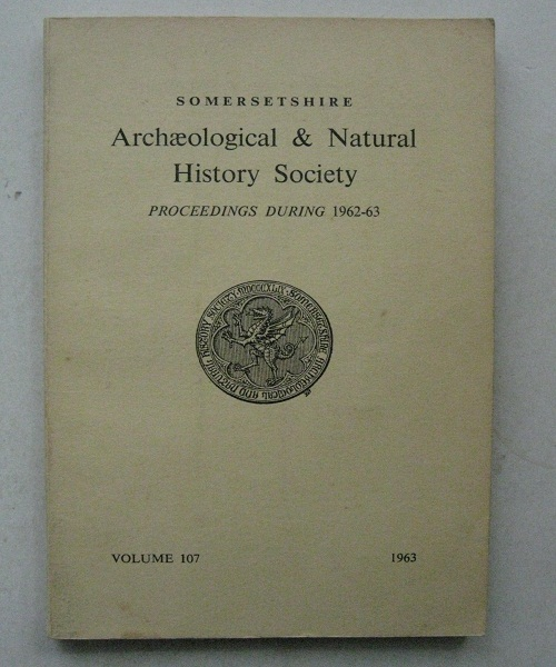 Image for Somersetshire Archaeological & Natural History Society, :Proceedings of Somersetshire Archaeological & Natural History Society for 1962/3 Annual Meeting in Tauton: Volume 107