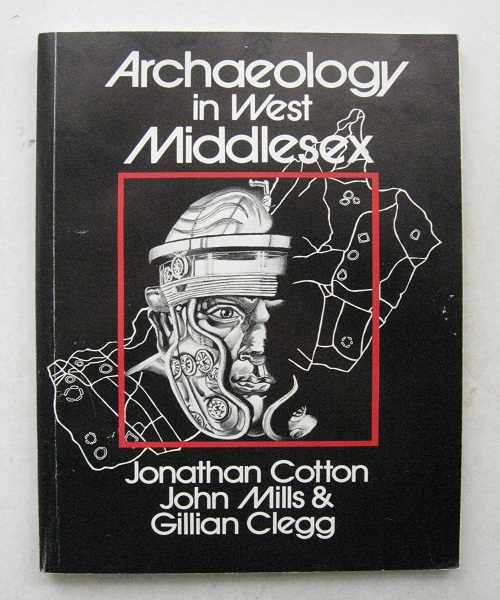 Image for Archaeology in West Middlessex, :The London Borough of Hillingdon from the Earliest Hunter to the Late Medieval Period