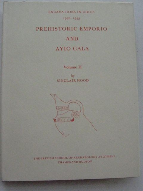 Image for Prehistoric Emporio and Ayio Gala :Excavations in Chios 1938- 1955: Volume II - Supplementary Volume no.16