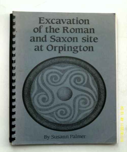 Image for Excavation of the Roman and Saxon site at Orpington :