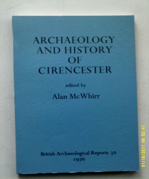 Image for Studies in the Archaeology and History of Cirencester :based on papers presented to a research seminar on the post-Roman development of Cirencester held at the Corinium Museum, November 1975