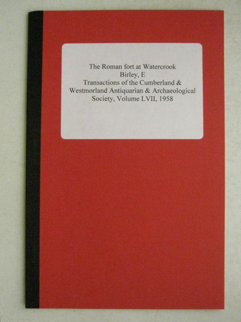 The Roman Fort at Watercrook  Transactions of the Cumberland & Westmorland Antiquarian & Archaeological Society, Volume LVII 1958