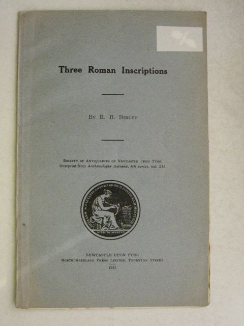 Image for Three Roman Inscriptions  :Society of Antiquaries of Newcastle Upon Tyne, Overprint from Archeaologica Aeliana, 4th series, vol xii