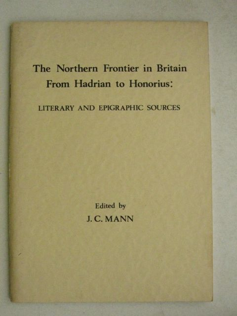 Image for The Northern Frontier in Britain From Hadrian to Honorius: :Literary and Epigraphic Sources