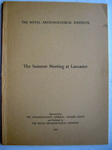 Image for The Royal Archaelogical Institute :The Summer Meeting At Lancaster, Reprinted From The Archaelogical Journal, Volume CXXVII
