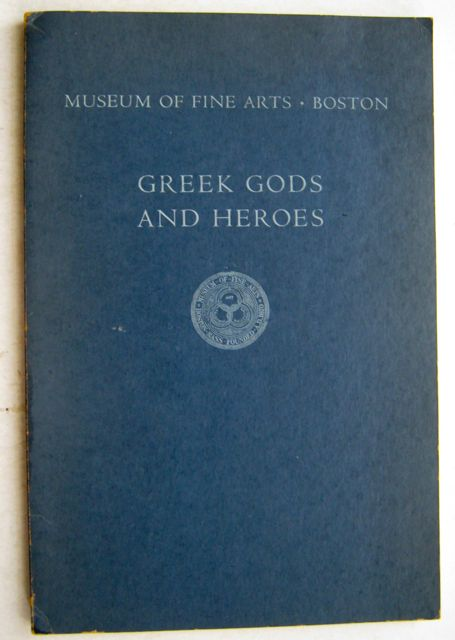 Image for Greek Gods and Heroes, :As represented in the classical collections of the museum