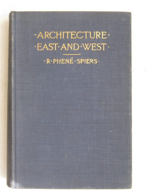 Image for Architecture East and West :A collection of essays written at various times during the last sixteen years
