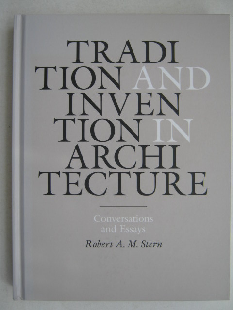 Image for Tradition and Invention in Architecture :Conversations and Essays