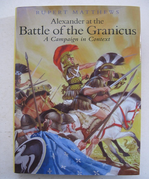 Image for Alexander at the Battle of the Granicus, :A Campain in Context