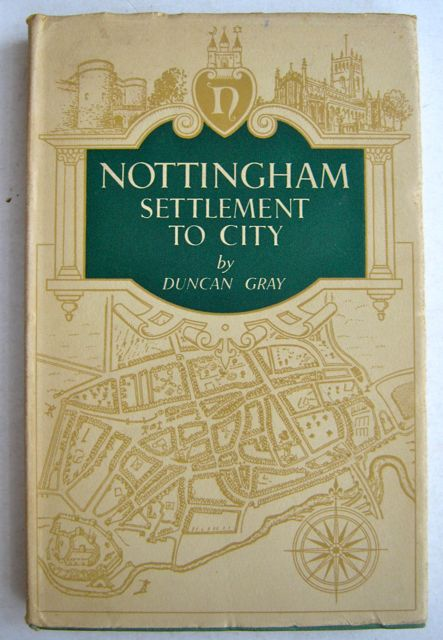 Image for Nottingham Settlement To City :A Companion Volume to Nottingham Through 500 Years: A Short History of Town Government