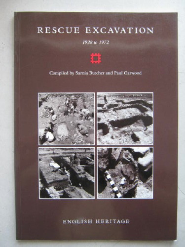 Rescue Excavation 1938 to 1972 :A report for the Backlog Working Party of the Ancient Monuments Advisory Committee of English Heritage