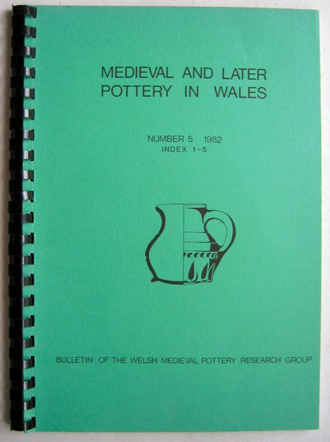 Image for Medieval and Later Pottery in Wales, Bulletin Number 5, 1982, Index 1-5 :