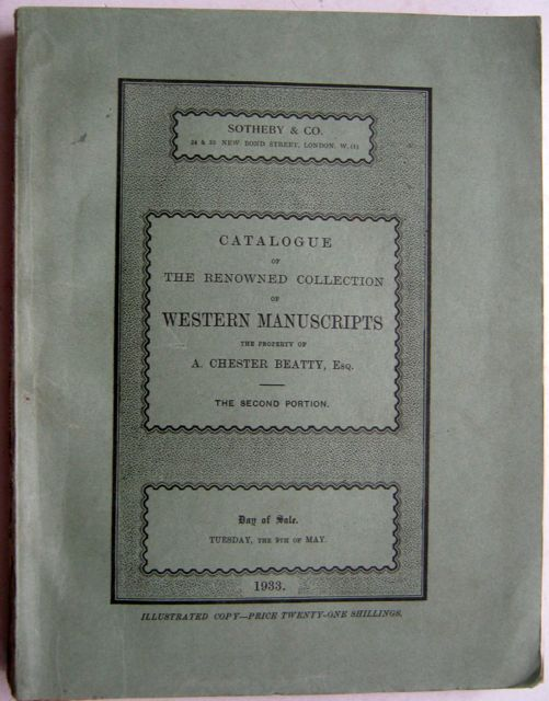 Image for Catalogue of The Renowned Collection of Western Manuscripts :The property of A. Chester Beatty, Esq, The Second Portion. Day of Sale , Tuesday, The 9th of My 1933.