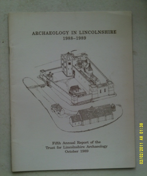 Image for Archaeology in Lincolnshire 1988-1989 :Fifth Annual Report of the Trust for Lincolnshire Archaeology October 1989