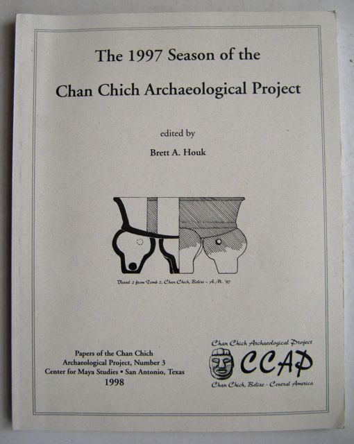 Image for The 1997 Season of the Chan Chich Archaeological Project :papers of the Chan Chich Archaeological project, Number 3