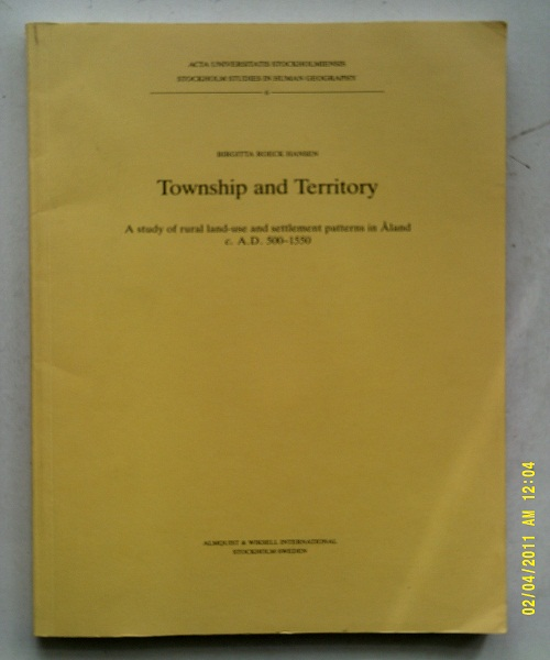 Image for Township and Territory :A study of rural land-use and settlement patterns in Aland c. A.D. 500-1550
