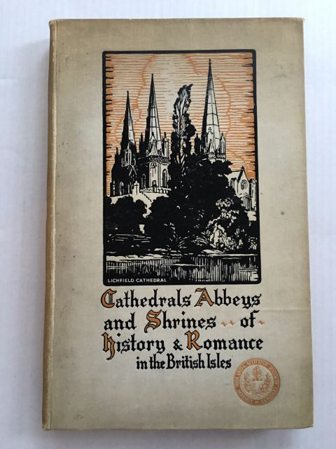 Image for Cathedrals, Abbeys and Shrines of History and Romance in the British Isles :