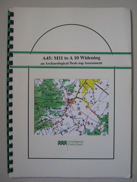 Image for A45: M11 to A10 Widening :an Archaeological Desk-Top Assessment