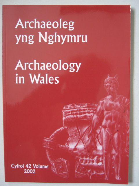 Archaeoleg yng Nghymru : Archaeology in Wales :Cyfrol 42 Volume 2002