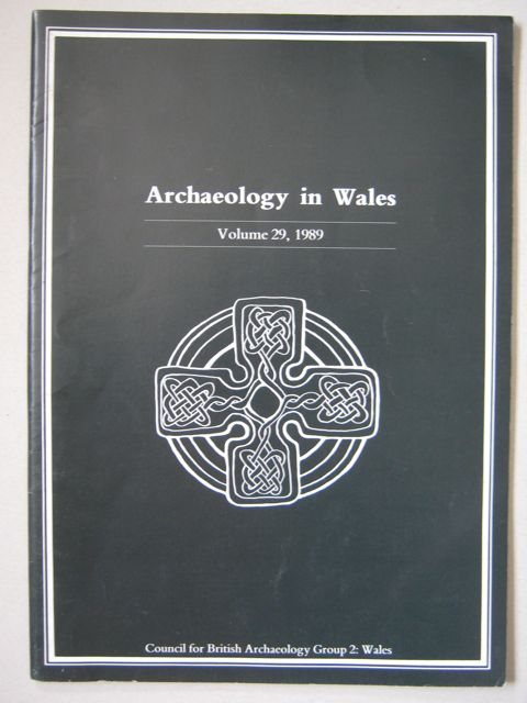 Archaeology in Wales :Volume 29, 1989