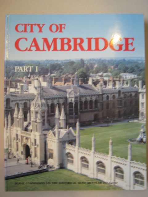 Image for An Inventory of the Historical Monuments in the City of Cambridge (Parts I and II) :