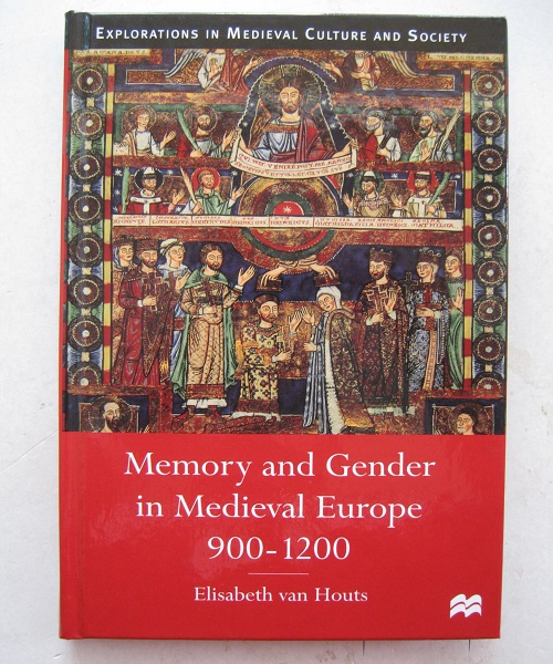 Memory and Gender in Medieval Europe, 900-1200 :