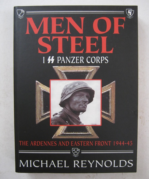 Image for Men of Steel :I SS Panzer Corps, The Ardennes and Eastern Front 1944-45