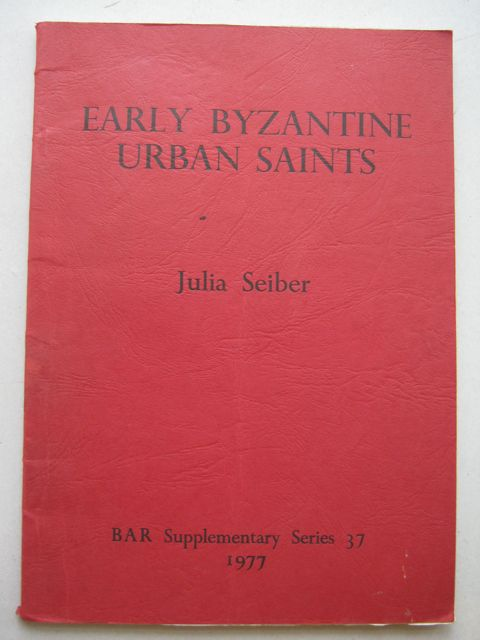 Image for The Urban Saint in Early Byzantine Social History :