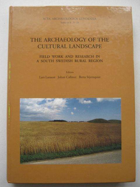 Image for The Archaeology of the Cultural Landscape :Field Work and Research in a South Swedish Rural Region