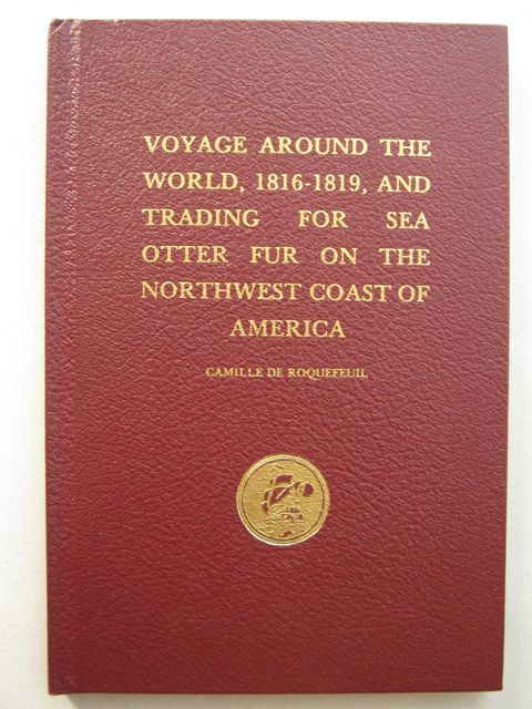Image for Voyage Around the World, 1816-1819, and Trading for Sea Otter Fur on the Northwest Coast of America :