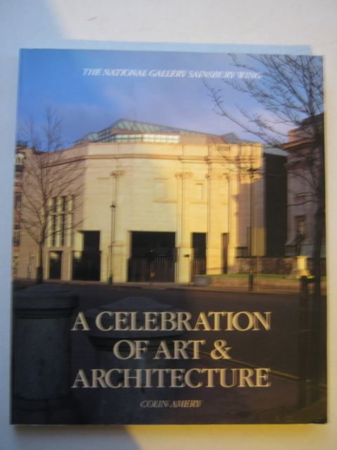 Image for A Celebration of Art & Architecture :The National Gallery Sainsbury Wing