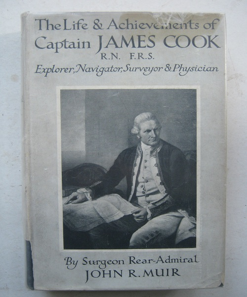 Image for The Life and Achievements of Captain James Cook R.N., F.R.S. :Explorer, Navigator, Surveyor and Physician