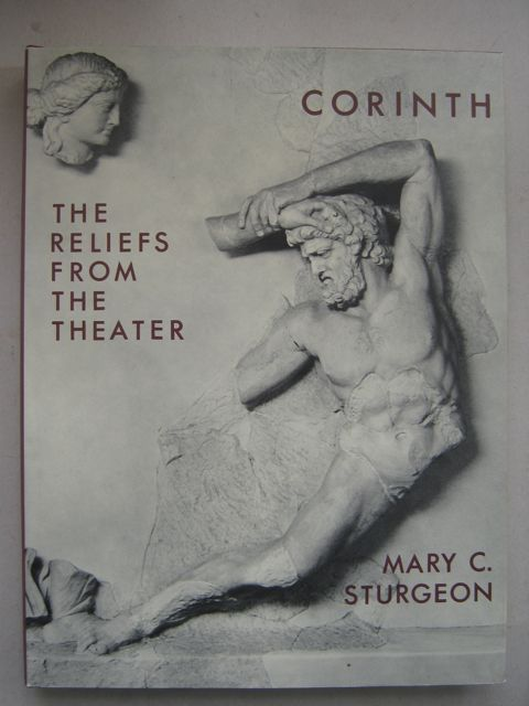 Image for Corinth:  Volume IX part II :Results of excavations conduced by The American School of Classical Studies at Athens, Volume IX part II, Sculpture: The Reliefts from the Theatre