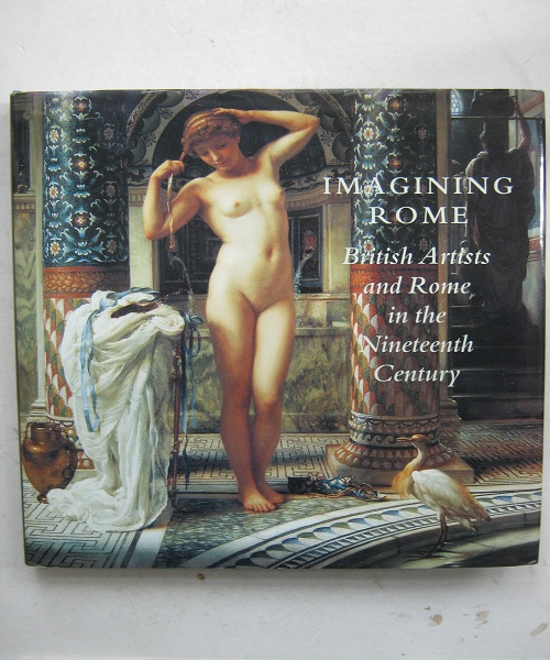 Image for Imagining Rome :British Artists and Rome in the Nineteenth Century