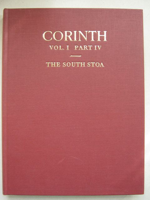 Image for Corinth: Volume I part IV :Results of excavations conduced by The American School of Classical Studies at Athens, VolumeI part IV: The South Stoa and its Roman successors