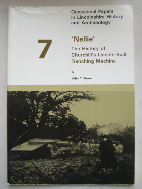 Image for 'NELLIE': The history of Churchill's Lincoln-built trenching machine :