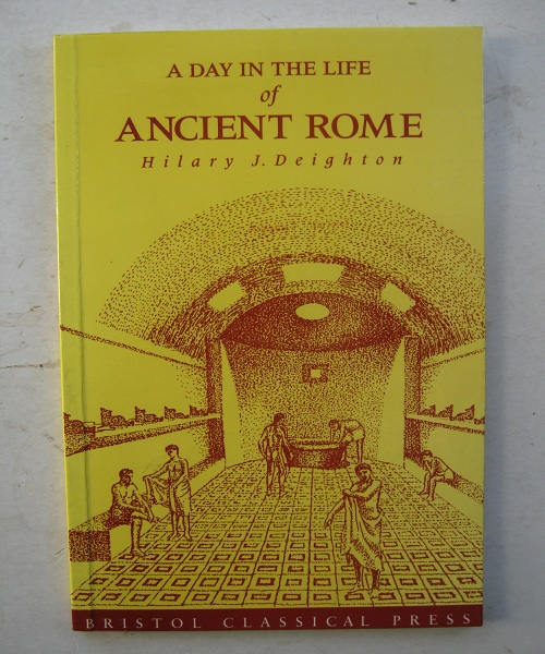 Image for A Day in the Life of Ancient Rome :