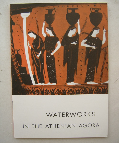 Image for Waterworks in the Athenian Agora :