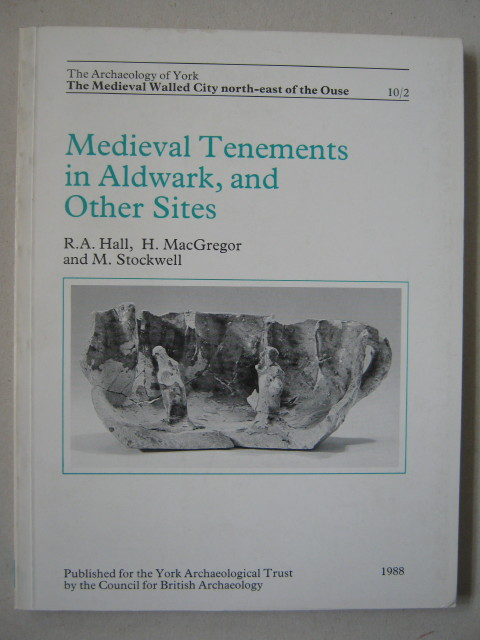 Image for Medieval Tenements in Aldwark, and other sites :(The Archaeology of York Vol 10, The Medieval Walled City north-east of the Ouse, fascicule 2)