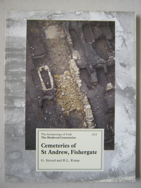 Image for Cemeteries of the Church and Priory of St Andrew, Fishergate :(Archaeology of York Vol 12 Fascicule 2)