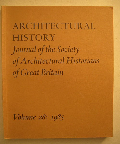 Image for Architectural History :Journal of the Society of Architectural Historians of Great Britain, Volume 28: 1985