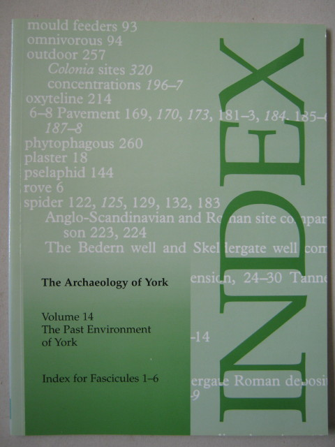 Image for The Archaeology of York Volume 14 The Past Environment of York :Index for Fascicules 1-6