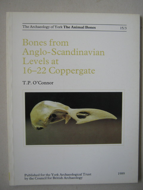 Image for Bones from Anglo-Scandinavian levels at 16-22 Coppergate :(Achaeology of York Vol 15 Fascicule 3)