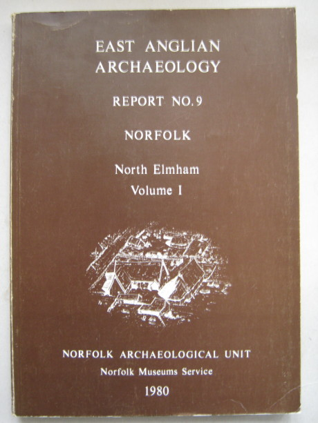 Image for East Anglian Archaeology, Report No 9: Excavations in North Elmham Park, 1967-1972, Vol. I & II :
