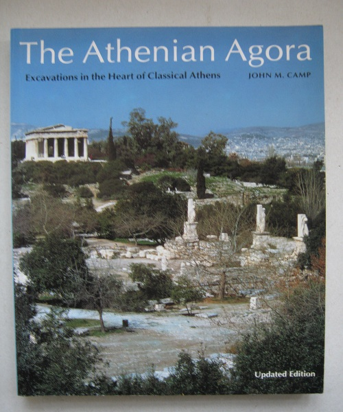 Image for The Athenian Agora :Excavations in the Heart of Classical Athens