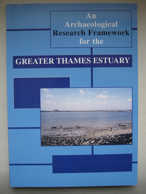 Image for An Archaeological Research Framework for the Greater Thames Estuary :